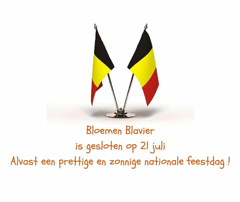 Bloemen Blavieris gesloten op 21 juliAlvast een prettige en zonnige nationale feestdag !